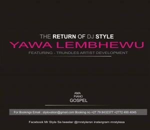 Mr Style - Yawa lembewu ft. Trundles Artist Development